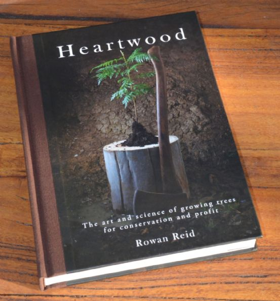 b: Heartwood: The art and science of growing trees for conservation and profit, by Rowan Reid