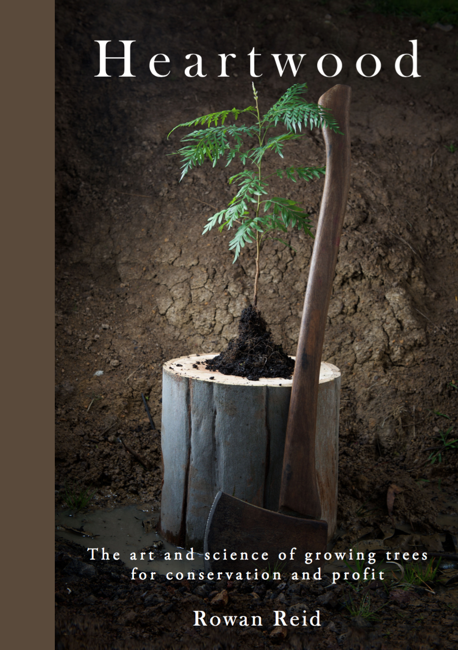 e: Heartwood: The art and science of growing trees for conservation and profit, by Rowan Reid